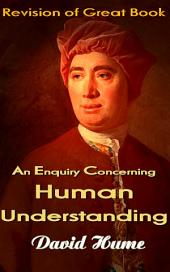 An Enquiry Concerning Human Understanding: Revision of Great Book