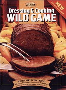 Dressing and Cooking Wild Game Book