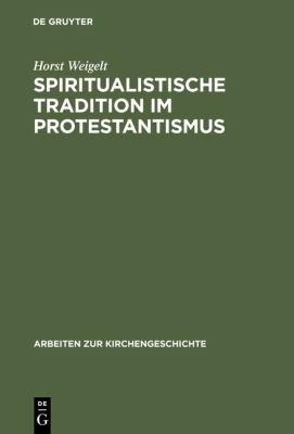 Spiritualistische Tradition im Protestantismus PDF