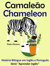 Camaleão - Chameleon: História Bilíngue em Português e Inglês