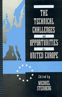 The Technical Challenges and Opportunities of a United Europe PDF