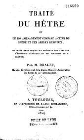 Traité du hêtre et de son aménagement, comparé à celui du chêne et des arbres résineux...