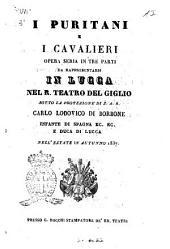I Puritani e i Cavalieri opera seria in tre parti [poesia del sig. Pepoi [!]
