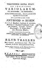 Antonii de Haen ... Theses pathologicae de haemorroidibus, a medicinae studiosis ordine defendendae, & oppugnandae, die 9. martii 1759 ... in auditorio medico