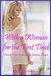 With a Woman for the First Time: Twenty First Lesbian Stories