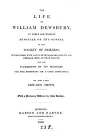 The life of William Dewsbury [ed. by J. Barclay].