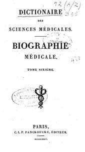 Dictionnaire des sciences médicales: Biographie médicale, Volume6