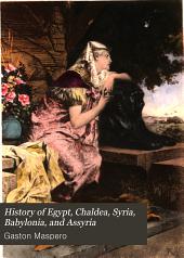 History of Egypt, Chaldea, Syria, Babylonia, and Assyria: Volume 2