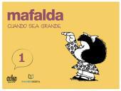 MAFALDA: CUANDO SEA GRANDE