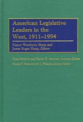 American Legislative Leaders in the West, 1911-1994