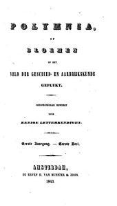 Polymnia of bloemen op het veld der geschied- en aardrijkskunde geplukt: Volumes 1-2