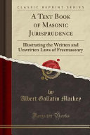 A Text Book of Masonic Jurisprudence
