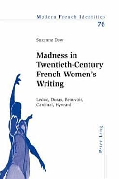 Madness in Twentieth century French Women s Writing PDF