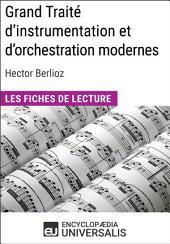 Grand Traité d'instrumentation et d'orchestration modernes d'Hector Berlioz: Les Fiches de lecture d'Universalis