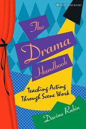 The Drama Handbook: Teaching Acting Through Scene Work