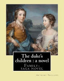 The Duke's Children : a Novel By: Anthony Trollope