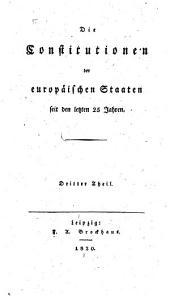 Die Constitutionen der europäischen Staaten seit den letzten 25 Jahren: Band 3
