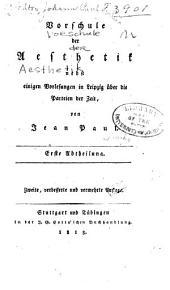 Vorschule der aesthetik: Nebst einigen vorlesungen in Leipzig über die parteien der zeit, Band 1