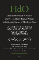 Prominent Murder Victims of the Pre  and Early Islamic Periods Including the Names of Murdered Poets
