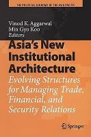 Asia s New Institutional Architecture PDF