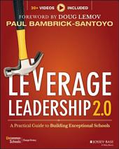 Leverage Leadership 2.0: A Practical Guide to Building Exceptional Schools, Edition 2