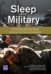 Sleep in the Military: Promoting Healthy Sleep Among U.S. Servicemembers