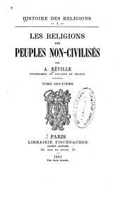 Les religions des peuples non-civilisés: Volume1,Partie2