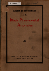Report of Proceedings of the Illinois Pharmaceutical Association at the Annual Meeting: Issue 30