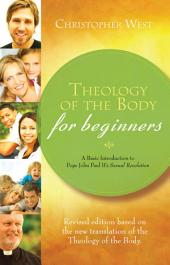 Theology of the Body for Beginners: A Basic Introduction to Pope John Paul II's Sexual Revolution, Revised Edition: A Basic Introduction to Pope John Paul II's Sexual Revolution, Revised Edition