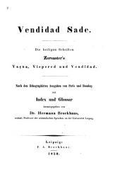 Vendidad sade: Die heiligen schriften Zoroaster's Yaçna, Vispered und Vendidad
