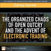 The Organized Chaos of Open Outcry and the Advent of Electronic Trading PDF
