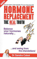 Hormone Replacement the Real Truth