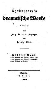 Dramatische Werke: König Heinrich der Sechste, 2. Theil. König Heinrich der Sechste, 3. Theil. König Richard der Dritte, Band 3