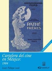 Cartelera del cine en México, 1904: Cartelera de Cine en México, 1903-1911