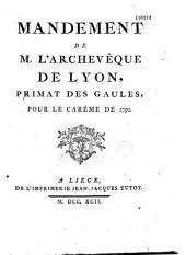 Mandement de M. l'archevêque de Lyon, primat des Gaules, pour le carême de 1792