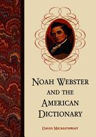 Noah Webster and the American Dictionary PDF