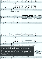 The Indebtedness of Handel to Works by Other Composers: A Presentation of Evidence