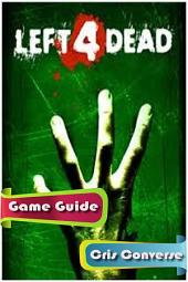 Left 4 Dead Game Guide