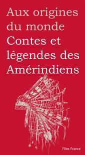 Contes et légendes des Amérindiens