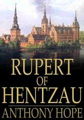 Rupert of Hentzau: From The Memoirs of Fritz Von Tarlenheim: The Sequel to The Prisoner of Zenda