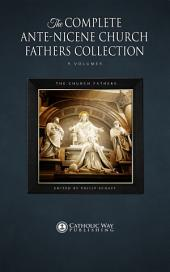 The Complete Ante-Nicene Church Fathers Collection [9 Volumes]