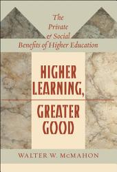 Higher Learning, Greater Good: The Private and Social Benefits of Higher Education