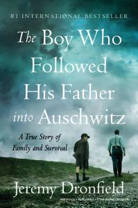 The Boy Who Followed His Father into Auschwitz Book