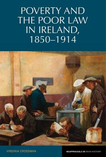 Poverty and the Poor Law in Ireland  1850 1914 PDF