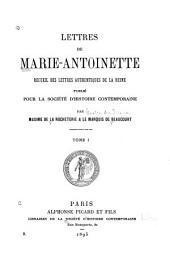 Lettres de Marie-Antoinette: recueil des lettres authentiques de la reine, Volume1