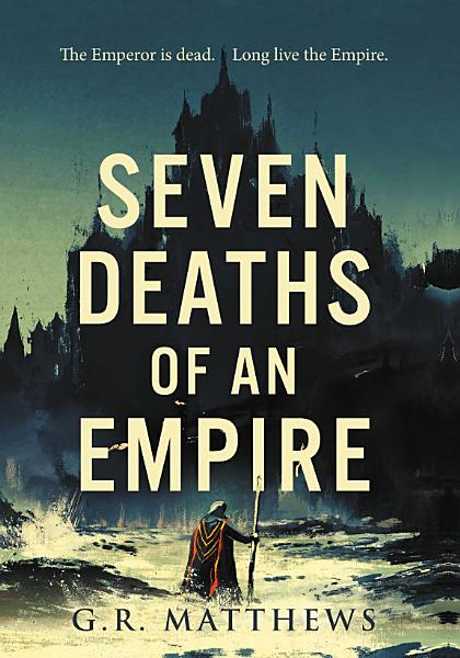 Download Seven Deaths of an Empire Book
