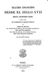 Tesoro del teatro español, desde su orígen (año de 1356) hasta nuestros días: Teatro escogido desde el siglo XVII hasta nuestros dias, Volumen 1;Volumen 4