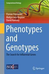 Phenotypes and Genotypes: The Search for Influential Genes