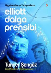 Uygulamalar ve Tartışmalarla Elliott Dalga Prensibi: Sosyal Trendler ve Piyasa Uygulamaları-1