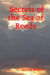 Secrets Of The Sea Of Reeds Book PDF